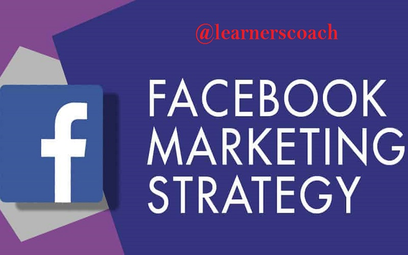 Facebook Marketing Strategy learnerscoach
