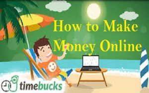 How To Make Money Online With Timebucks in Kenya