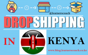 What is Dropshipping and How Does It Work in Kenya