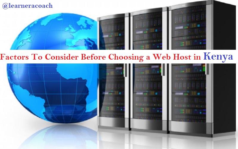 10 Factors To Consider Before Choosing a Web Host in Kenya