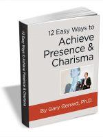 achieve presence and charisma